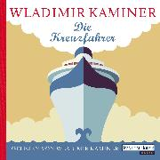 Cover-Bild zu Kaminer, Wladimir: Die Kreuzfahrer (Audio Download)