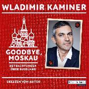 Cover-Bild zu Kaminer, Wladimir: Goodbye, Moskau (Audio Download)