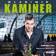 Cover-Bild zu Kaminer, Wladimir: Onkel Wanja kommt (Audio Download)