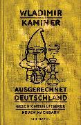 Cover-Bild zu Kaminer, Wladimir: Ausgerechnet Deutschland (eBook)