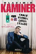 Cover-Bild zu Kaminer, Wladimir: Coole Eltern leben länger (eBook)