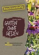 Cover-Bild zu Lepple, Annette: Garten ohne Gießen (eBook)
