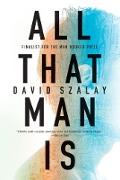 Cover-Bild zu Szalay, David: All That Man Is