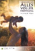 Cover-Bild zu Dorrestein, Renate: Alles voller Hoffnung (eBook)