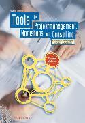 Cover-Bild zu Andler, Nicolai: Tools für Projektmanagement, Workshops und Consulting