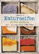 Cover-Bild zu Boué, Amélie: Naturseifen selber machen für Gesicht, Körper, Haare, Zähne, Rasur. Für jeden Haut- und Haartyp. Ökologisch, nachhaltig, plastikfrei