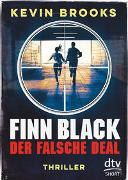 Cover-Bild zu Brooks, Kevin: Finn Black - Der falsche Deal