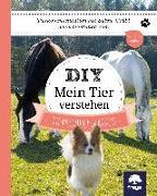 Cover-Bild zu Grübl, Sylvia: DIY Mein Tier verstehen