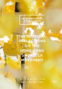 Cover-Bild zu Tse, Justin K.H. (Hrsg.): Theological Reflections on the Hong Kong Umbrella Movement (eBook)