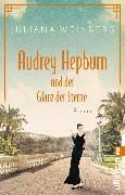 Cover-Bild zu Weinberg, Juliana: Audrey Hepburn und der Glanz der Sterne (eBook)