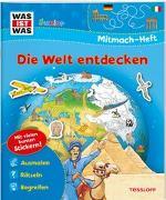 Cover-Bild zu Marti, Tatjana: WAS IST WAS Junior Mitmach-Heft Die Welt entdecken