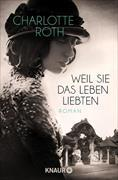 Cover-Bild zu Roth, Charlotte: Weil sie das Leben liebten (eBook)