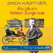 Cover-Bild zu Kästner, Erich: Als ich ein kleiner Junge war (Audio Download)