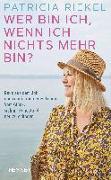 Cover-Bild zu Riekel, Patricia: Wer bin ich, wenn ich nichts mehr bin?