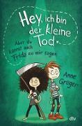 Cover-Bild zu Gröger, Anne: Hey, ich bin der kleine Tod ... aber du kannst auch Frida zu mir sagen (eBook)
