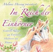 Cover-Bild zu Missing, Melanie: Im Reich der Einhörner. Lichtvolle Klänge zum Entspannen, Meditieren und Träumen