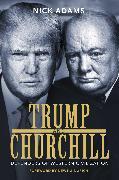 Cover-Bild zu Adams, Nick: Trump and Churchill
