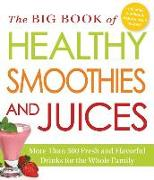 Cover-Bild zu Adams Media: The Big Book of Healthy Smoothies and Juices