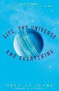 Cover-Bild zu Adams, Douglas: Life, the Universe and Everything
