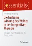 Cover-Bild zu Die heilsame Wirkung des Waldes in der Integrativen Therapie (eBook) von Polz-Watzenig, Astrid