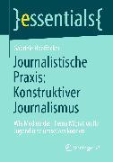 Cover-Bild zu Journalistische Praxis: Konstruktiver Journalismus (eBook) von Hooffacker, Gabriele