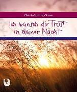 Cover-Bild zu Ich wünsch dir Trost in deiner Nacht von Spilling-Nöker, Christa