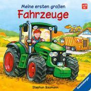 Cover-Bild zu Baumann, Stephan (Illustr.): Meine ersten großen Fahrzeuge