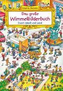 Cover-Bild zu Baumann, Stephan: Das große Wimmelbilderbuch. Durch Stadt und Land