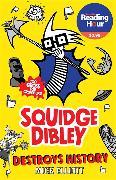 Cover-Bild zu Elliott, Mick: Squidge Dibley Destroys History