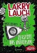 Cover-Bild zu Elliott, Mick: Larry Lauch zerstört das Universum