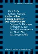 Cover-Bild zu Kinder in ihrer Bildung begleiten - Das KiBibe-Projekt von Rohr, Dirk
