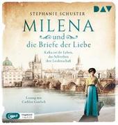 Cover-Bild zu Schuster, Stephanie: Milena und die Briefe der Liebe. Kafka ist ihr Leben, das Schreiben ihre Leidenschaft