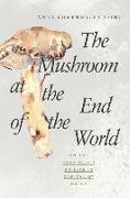 Cover-Bild zu The Mushroom at the End of the World von Tsing, Anna Lowenhaupt