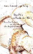 Cover-Bild zu Der Pilz am Ende der Welt (eBook) von Tsing, Anna Lowenhaupt