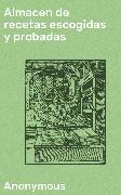 Cover-Bild zu Almacen de recetas escogidas y probadas (eBook) von Anonymous