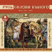 Cover-Bild zu Rus'. Skazki bylogo (Audio Download) von Anonymous
