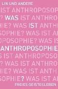 Cover-Bild zu Was ist Anthroposophie? von Lin, Jean-Claude (Hrsg.)