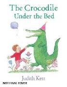 Cover-Bild zu Kerr, Judith: The Crocodile Under the Bed