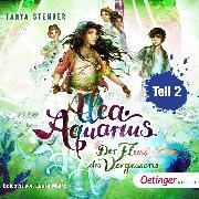 Cover-Bild zu Alea Aquarius 6. Der Fluss des Vergessens teil 2 (Audio Download) von Stewner, Tanya