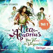 Cover-Bild zu Alea Aquarius 6. Fluss des Vergessens . Teil 1 (Audio Download) von Stewner, Tanya