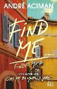 Cover-Bild zu Aciman, André: Find Me, Finde mich (eBook)