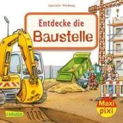 Cover-Bild zu Maxi Pixi 345: VE 5: Entdecke die Baustelle (5 Exemplare) von Leintz, Laura