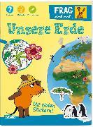 Cover-Bild zu Frag doch mal ... die Maus!: Unsere Erde von Leintz, Laura