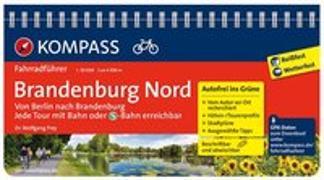 Cover-Bild zu Frey, Wolfgang: KOMPASS Fahrradführer Brandenburg Nord, von Berlin nach Brandenburg. 1:50'000