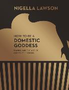 Cover-Bild zu How To Be A Domestic Goddess von Lawson, Nigella