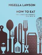 Cover-Bild zu How To Eat von Lawson, Nigella