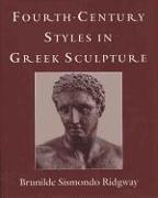 Cover-Bild zu Fourth-Century Styles in Greek Sculpture von Ridgway, Brunilde S.
