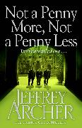 Cover-Bild zu Archer, Jeffrey: Not a Penny More, Not a Penny Less