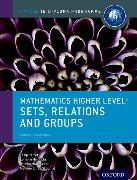 Cover-Bild zu IB Mathematics Higher Level Option Sets, Relations and Groups: Oxford IB Diploma Programme von Torres-Skoumal, Marlene