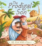 Cover-Bild zu My First Bible Stories (Stories Jesus Told): The Prodigal Son von Box, Su